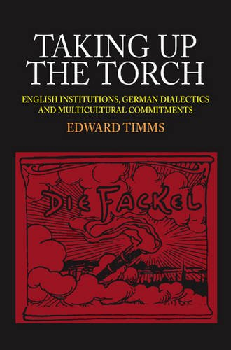 9781845193867: Taking Up the Torch: English Institutions, German Dialectics, and Multicultural Commitments