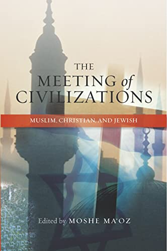 9781845193959: The Meeting of Civilizations: Muslim, Christian, and Jewish