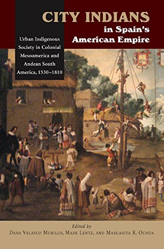 9781845194413: City Indians in Spain's American Empire: Urban Indigenous Society in Colonial Mesoamerica and Andean South America, 1530-1810 (First Nations and the Colonial Encounter)