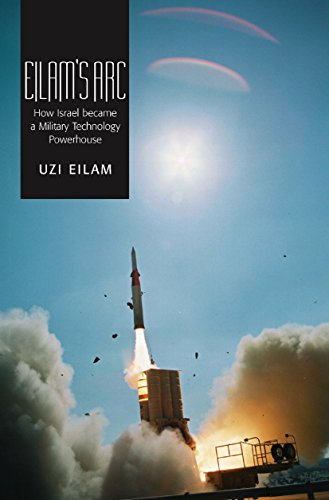 9781845194628: Eilam's Arc: How Israel Became a Military Technology Powerhouse