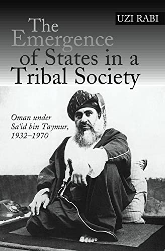 9781845194734: The Emergence of States in a Tribal Society: Oman under Sa'id bin Taymur, 1932-1970