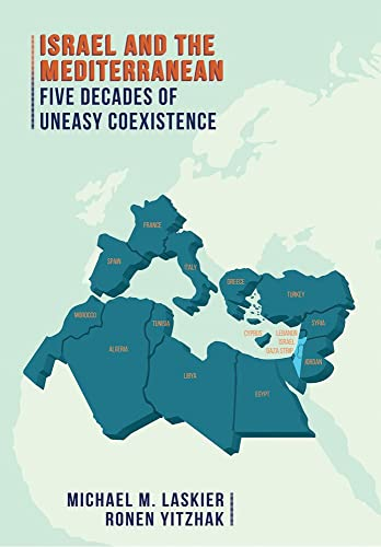 9781845194864: Israel and the Mediterranean: Five Decades of Uneasy Coexistence