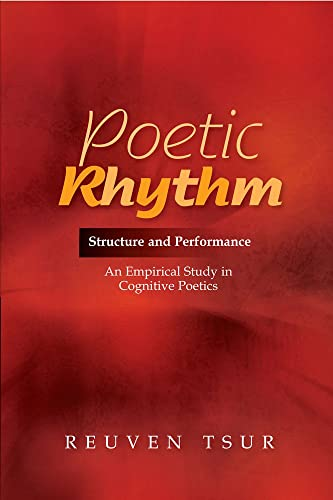 9781845195250: Poetic Rhythm: Structure and Performance - An Empirical Study in Cognitive Poetics (Revised and Expanded Second Edition)