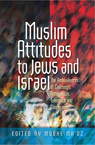 9781845195274: Muslim Attitudes to Jews and Israel: The Ambivalences of Rejection, Antagonism, Tolerance and Cooperation