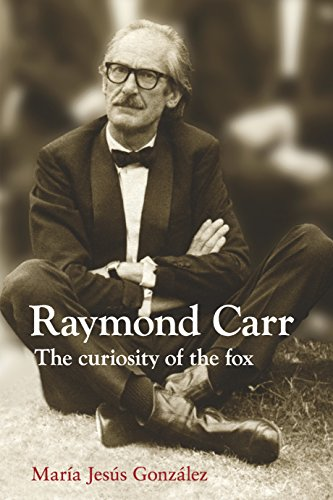 Raymond Carr: The Curiosity of the Fox (The Canada Blanch/ Sussex Academic Studies on ...