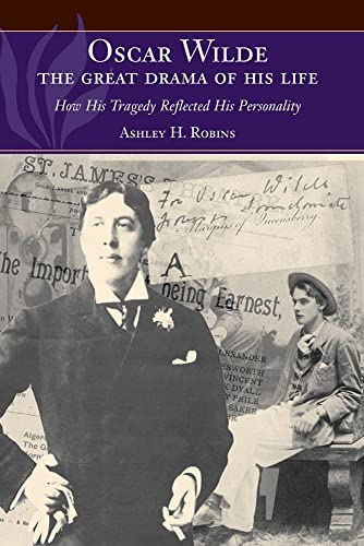9781845195410: Oscar Wilde - The Great Drama of His Life: How His Tragedy Reflected His Personality