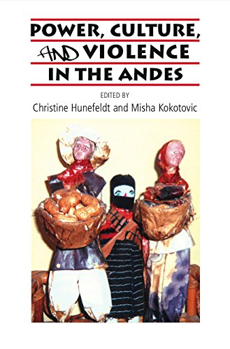 Power, Culture & Violence in the Andes (Sussex Library of Study): Hunefeldt, Christine