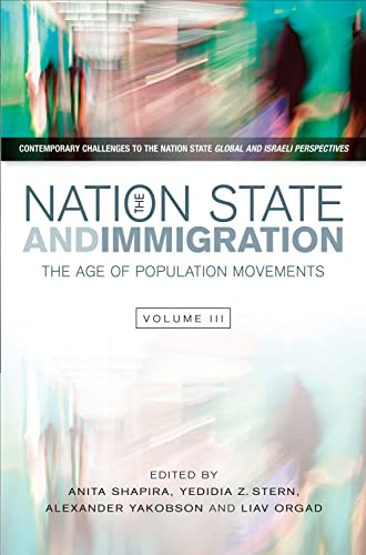 9781845195694: The Nation State and Immigration: The Age of Population Movements (Contemporary Challenges to the Nation State: Global and Israeli Perspectives)