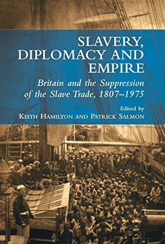 9781845195731: Slavery, Diplomacy and Empire: Britain and the Suppression of the Slave Trade, 1807-1975