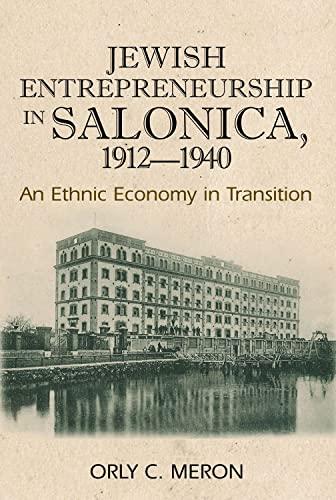 9781845195793: Jewish Entrepreneurship in Salonica, 1912-1940: An Ethnic Economy in Transition