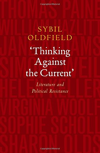 'Thinking Against the Current': Literature and Political Resistance: Oldfield, Sybil