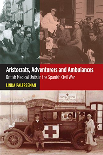 9781845196103: Aristocrats, Adventurers and Ambulances: British Medical Units in the Spanish Civil War