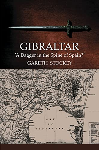 9781845196134: Gibraltar: A Dagger in the Spine of Spain?