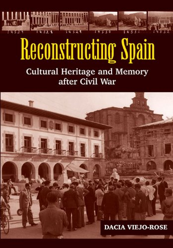 9781845196295: Reconstructing Spain: Cultural Heritage & Memory After Civil War (The Canada Blanch / Sussex Academic Studies on Contemporary Spain)