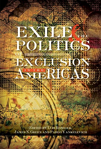 9781845196349: Exile & the Politics of Exclusion in the Americas (Sussex Library of Study New Historical and Comparative Perspectives on Latin America, Society, Politics, and Culture)