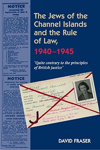 The Jews of the Channel Islands and the Rule of Law, 1940�1945: �Quite Contrary to the Principles ...
