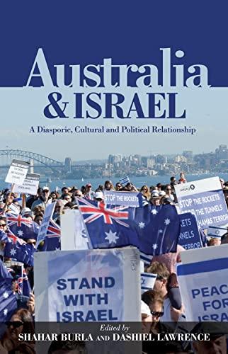 Australia & Israel: A Diasporic, Cultural & Political Relationship: Shahar Burla