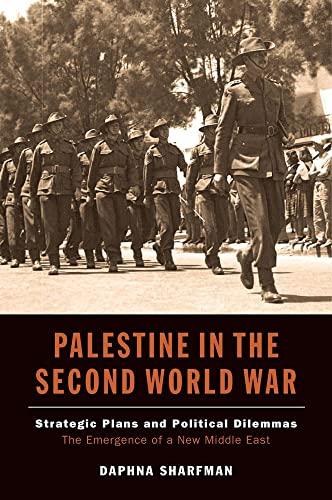 Palestine in the Second World War: Strategic Plans and Political Dilemmas: Sharfman, Daphna
