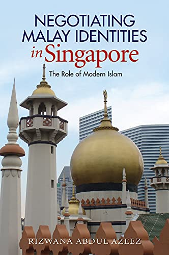 9781845196967: Negotiating Malay Identities in Singapore: The Role of Modern Islam (The Sussex Library of Asian Studies)