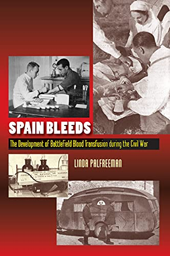 9781845197186: Spain Bleeds: The Development of Battlefield Blood Transfusion during the Civil War