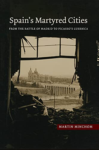 9781845197834: Spain's Martyred Cities: From the Battle of Madrid to Picasso's Guernica (The Canada Blanch/Sussex Academic Studies on Contemporary Spain)