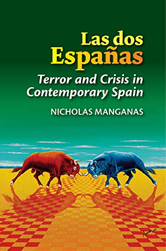 9781845198497: Las dos Espanas: Terror and Crisis in Contemporary Spain (The Canada Blanch/Sussex Academic Studies on Contemporary Spain)
