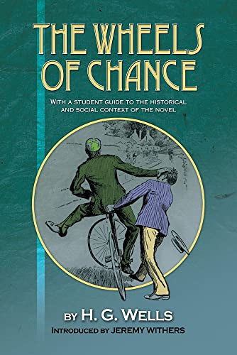 9781845198893: Wheels of Chance by H G Wells: With a Student Guide to the Historical & Social Context of the Novel