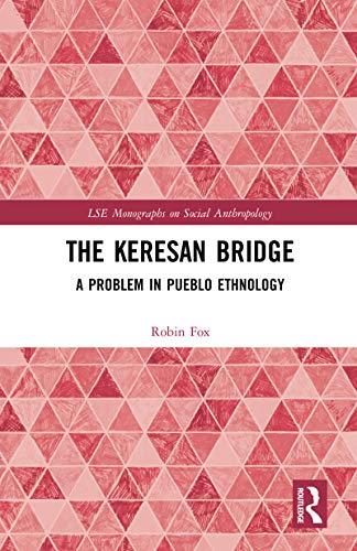 The Keresan Bridge: A Problem in Pueblo Ethnology: Robin Fox