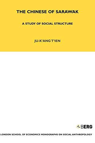 The Chinese of Sarawak: A Study of: Tien, Ju-K'ang