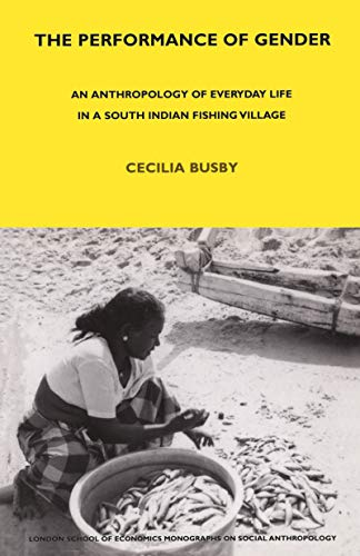 9781845200350: The Performance of Gender: An Anthropology of Everyday Life in a South Indian Fishing Village (LSE Monographs on Social Anthropology)