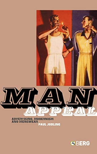 9781845200862: Man Appeal: Advertising, Modernism and Menswear