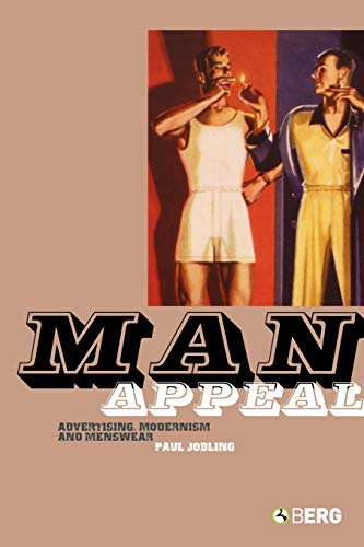 9781845200879: Man Appeal: Advertising, Modernism and Menswear