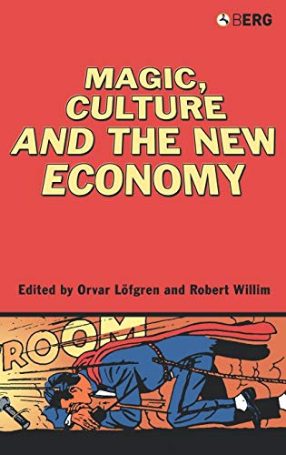 Magic, Culture and the New Economy [Hardcover]: Löfgren, Orvar [Editor];