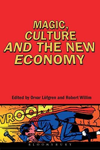 Magic, Culture and the New Economy: Orvar Lofgren, Robert