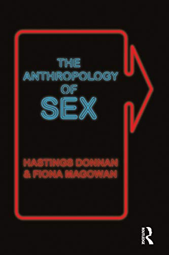 The Anthropology of Sex: Donnan, Hastings; Magowan, Fiona