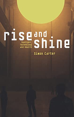 9781845201302: Rise and Shine: Sunlight, Technology and Health