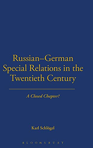 9781845201777: Russian-German Special Relations in the Twentieth Century: A Closed Chapter (German Historical Perspectives)