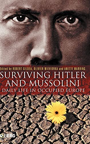 9781845201807: Surviving Hitler and Mussolini: Daily Life in Occupied Europe (Occupation in Europe)