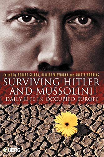 9781845201814: Surviving Hitler and Mussolini: Daily Life in Occupied Europe (Occupation in Europe)