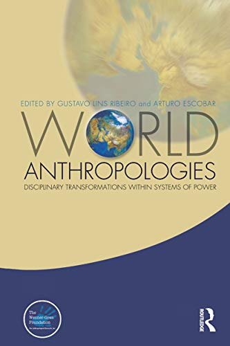 9781845201906: World Anthropologies: Disciplinary Transformations Within Systems of Power (Wenner-Gren International Symposium)