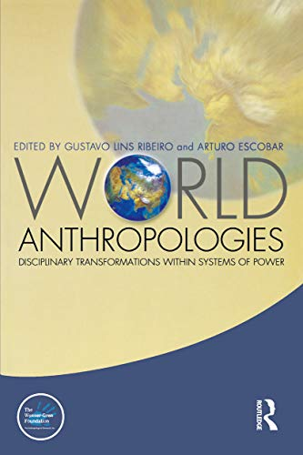 9781845201913: World Anthropologies: Disciplinary Transformations Within Systems of Power (Wenner-Gren International Symposium)