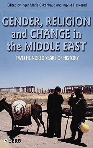 9781845201982: Gender, Religion and Change in the Middle East: Two Hundred Years of History (Cross-Cultural Perspectives on Women,)