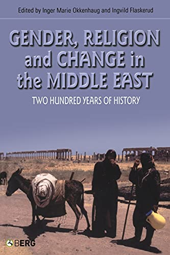 9781845201999: Gender, Religion and Change in the Middle East: Two Hundred Years of History (Cross-Cultural Perspectives on Women,)
