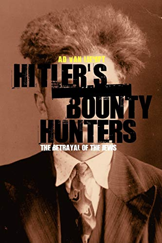 9781845202033: Hitler's Bounty Hunters: The Betrayal Of The Jews