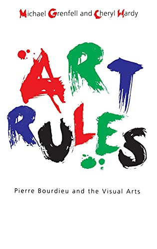 9781845202330: Art Rules: Pierre Bourdieu and the Visual Arts