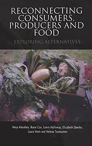 9781845202521: Reconnecting Consumers, Producers and Food: Exploring Alternatives (Cultures of Consumption Series)