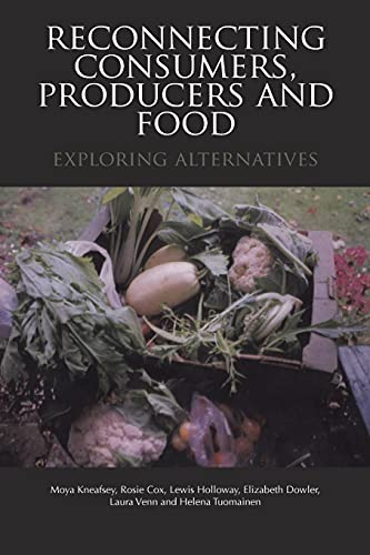9781845202538: Reconnecting Consumers, Producers and Food: Exploring Alternatives (Cultures of Consumption Series)