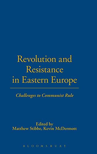 Revolution and Resistance in Eastern Europe: Challenges to Communist Rule.: McDermott, Kevin