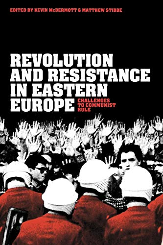 9781845202590: Revolution and Resistance in Eastern Europe: Challenges to Communist Rule