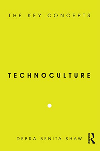 9781845202972: Technoculture: The Key Concepts